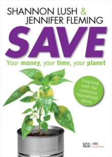 Save : Your money, your time, your planet, Paperback Book