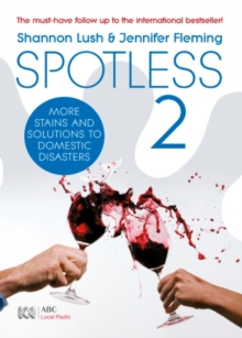 Spotless 2 : More Room-by-Room Solutions to Domestic Disasters, Paperback Book