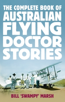 The Complete Book of Australian Flying Doctor Stories, Paperback Book