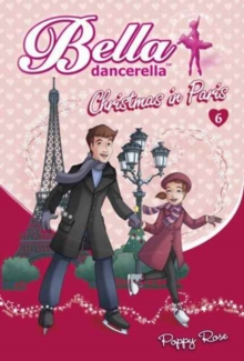 Bella Dancerella : Christmas in Paris, Paperback Book