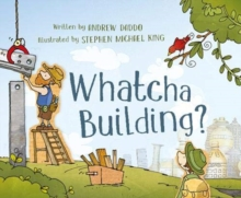 Whatcha Building?, Paperback / softback Book