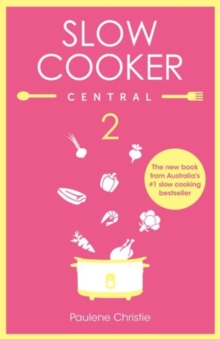 Slow Cooker Central 2, Paperback Book