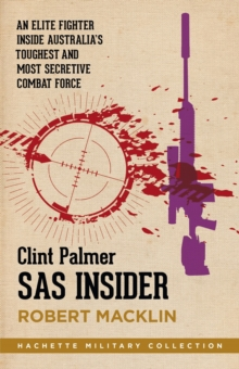 SAS Insider : An elite SAS fighter on life in Australia's toughest and most secretive combat unit, EPUB eBook
