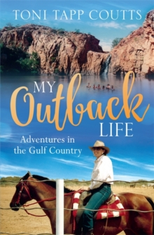 My Outback Life : The sequel to the bestselling memoir A Sunburnt Childhood, Paperback Book