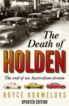 The Death of Holden : The End of an Australian Dream, Paperback Book