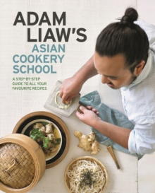 Adam Liaw's Asian Cookery School, Paperback / softback Book