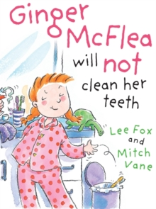 Ginger McFlea Will Not Clean Her Teeth, Paperback Book