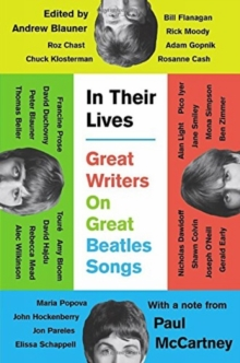 In Their Lives : Great Writers on Great Beatles Songs, Hardback Book