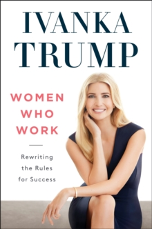 Women Who Work : Rewriting the Rules for Success, Hardback Book