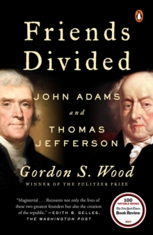 Friends Divided : John Adams and Thomas Jefferson, Hardback Book