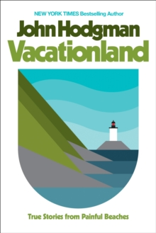Vacationland : True Stories from Painful Beaches, Hardback Book