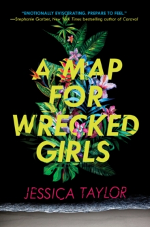 A Map for Wrecked Girls, Hardback Book