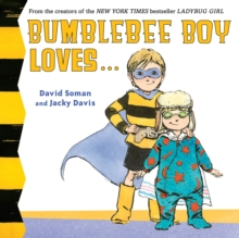 Bumblebee Boy Loves..., Board book Book