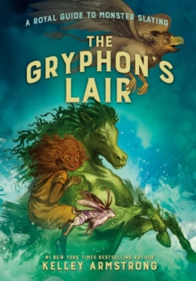 The Gryphon's Lair : Royal Guide to Monster Slaying, Book 2, Paperback / softback Book