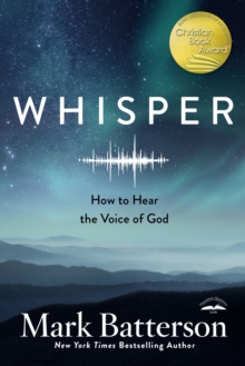 Whisper: How to Hear the Voice of God, Paperback / softback Book