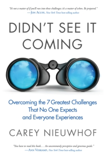 Didn't See it Coming: Overcomimg the Seven Greatest Challenges that No One Expects and Everyone Experiences, Hardback Book