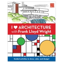 I Heart Architecture With Frank Lloyd Wright Activity Book, Paperback Book