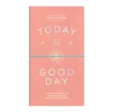 Today Is A Good Day Multi-tasker Journal, Organizer Book