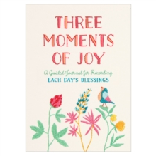 Guided Journal: Three Moments of Joy, Notebook / blank book Book