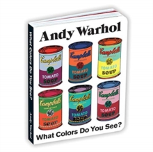 Andy Warhol What Colors Do You See? Board Book, Board book Book