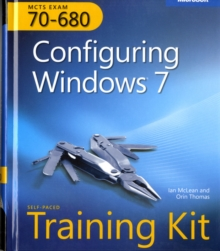 Configuring Windows (R) 7 (Corrected Reprint Edition) : MCTS Self-Paced Training Kit (Exam 70-680), Mixed media product Book