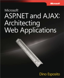 Microsoft(R) ASP.NET and AJAX: Architecting Web Applications : Architecting Web Applications, EPUB eBook