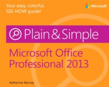 Microsoft Office Professional 2013 Plain & Simple, Paperback Book