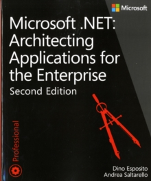 Architecting Applications for the Enterprise, Second Edition : Microsoft (R) .NET, Paperback / softback Book