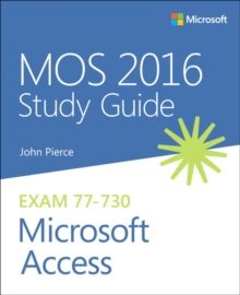 MOS 2016 Study Guide for Microsoft Access, Paperback Book