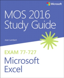 MOS 2016 Study Guide for Microsoft Excel, Paperback / softback Book