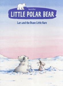 Little Polar Bear and the Brave Little Hare, Paperback / softback Book