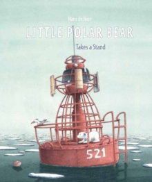 Little Polar Bear Takes a Stand, Hardback Book