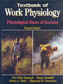 Textbook of Work Physiology-4th : Physiological Bases of Exercise, Hardback Book