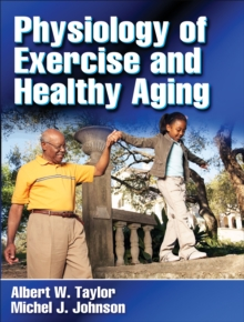 Physiology of Exercise and Healthy Aging, Hardback Book