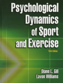 Psychological Dynamics of Sport and Exercise - 3rd Edition, Hardback Book