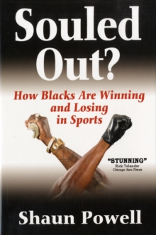 Souled Out? : How Blacks are Winning and Losing in Sport, Hardback Book
