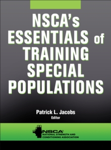 NSCA's Essentials of Training Special Populations, Paperback / softback Book