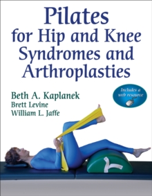 Pilates for Hip and Knee Syndromes and Athroplasties, Paperback / softback Book