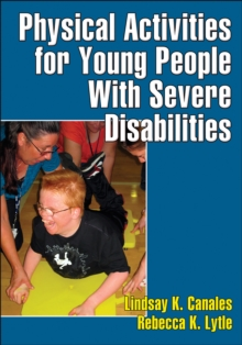 Physical Activities for Young People with Severe Disabilities, Paperback / softback Book