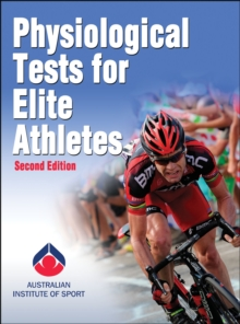 Physiological Tests for Elite Athletes-2nd Edition, Hardback Book