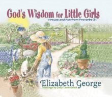 God's Wisdom for Little Girls : Virtues and Fun from Proverbs 31, Hardback Book