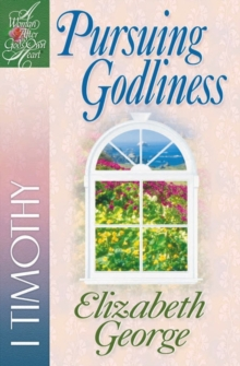 Pursuing Godliness : 1 Timothy, Paperback Book