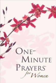 One-Minute Prayers for Women Gift Edition, Hardback Book