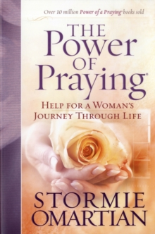 The Power of Praying : Help for a Woman's Journey Through Life, Paperback Book