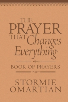 The Prayer That Changes Everything (R) Book of Prayers Milano Softone (TM) : The Hidden Power of Praising God, Leather / fine binding Book