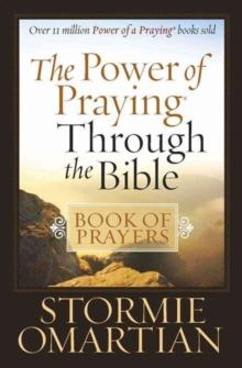 The Power of Praying (R) Through the Bible Book of Prayers, Paperback / softback Book