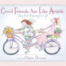 Good Friends Are Like Angels : They Add Blessings to Life, Hardback Book