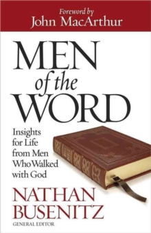 Men of the Word : Insights for Life from Men Who Walked with God, Paperback Book