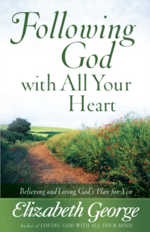 Following God with All Your Heart : Believing and Living God's Plan for You, EPUB eBook