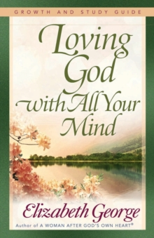 Loving God with All Your Mind Growth and Study Guide, EPUB eBook